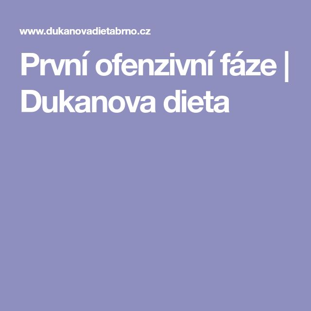 První ofenzivní fáze | Dukanova dieta