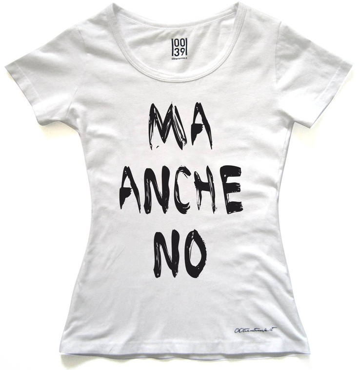 Ma anche no   women tg. S -M -L  man tg. S -M - L -XL  kids tg. 8-10-12-14  www.00trentanove.it