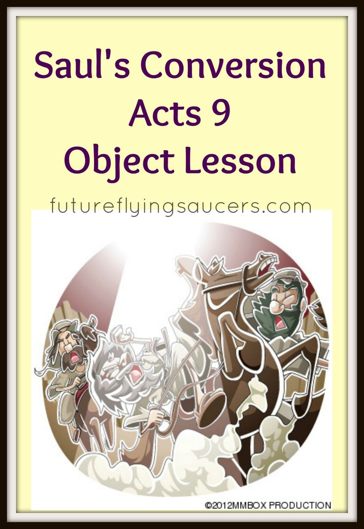 Saul's Conversion ~ Acts 9 Object Lesson Another FREE Bible Lesson from futureflyingsaucers.com ~ Saul was breathing murder for those of The Way. But an unexpected meeting changed his mind and heart.