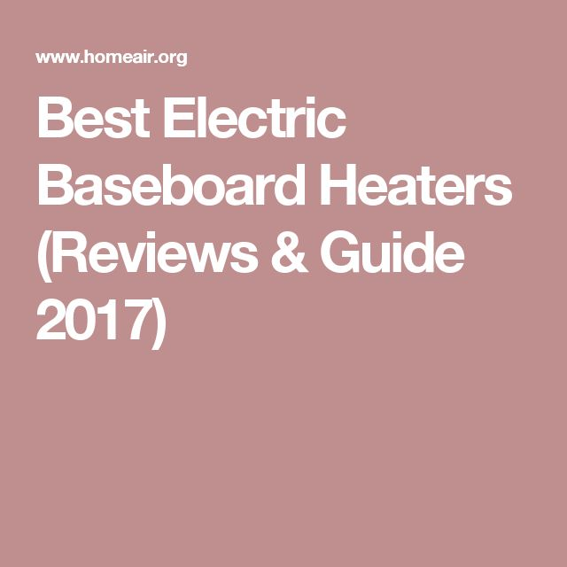 Best Electric Baseboard Heaters (Reviews & Guide 2017)