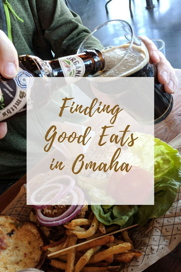 Finding Good Eats in Omaha | Dining Out | Restaurant Eats