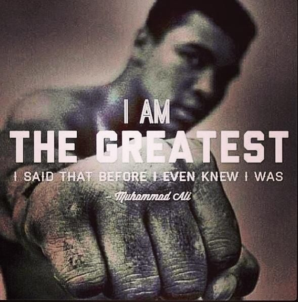 Say that to yourself over and over and over again.  I AM THE GREATEST!  Say it.  Believe it.  Because that's what you are.