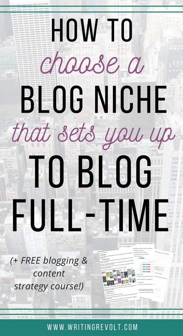 How to Pick a Blog Niche That Sets You Up to Blog Full-timeRachelle Bean