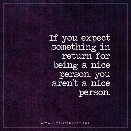 If You Expect Something in Return for Being a Nice