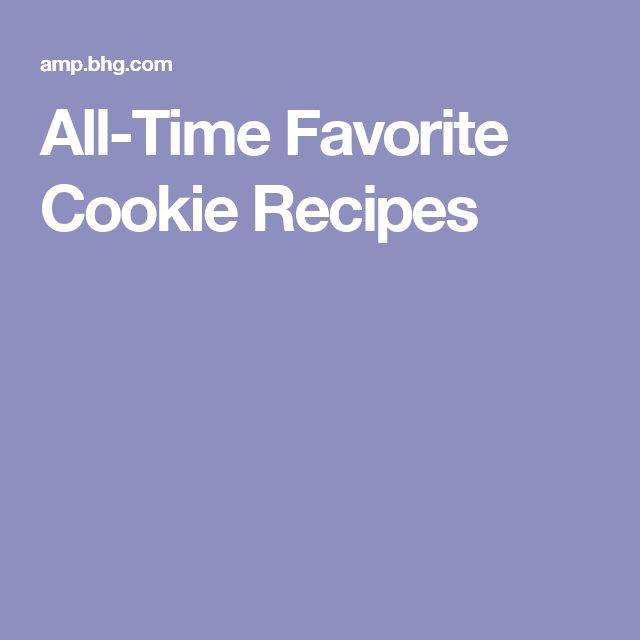 All-Time Favorite Cookie Recipes