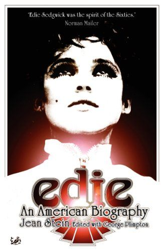 Edie: An American Biography eBook: George Plimpton Jean Stein: Amazon.co.uk: Books