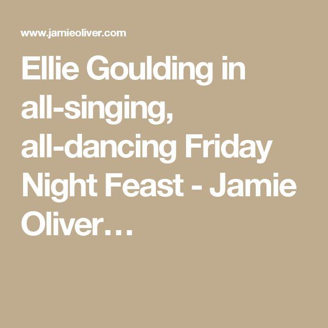 Ellie Goulding in all-singing, all-dancing Friday Night Feast - Jamie Oliver…