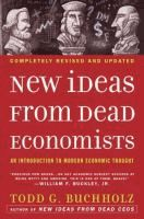 New Ideas from Dead Economists - Todd Buchholz