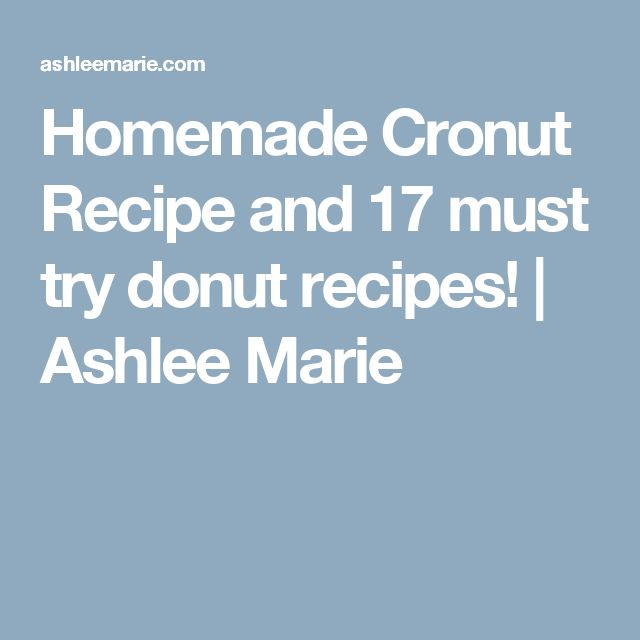Homemade Cronut Recipe and 17 must try donut recipes! | Ashlee Marie