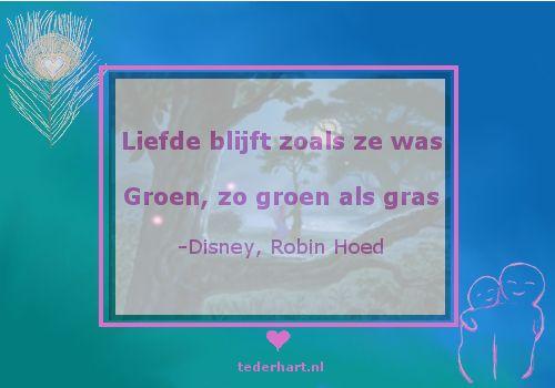 #Open Hartje #Teder Hart #Liefde #Robin Hoed #Disney #citaten #uitspraken