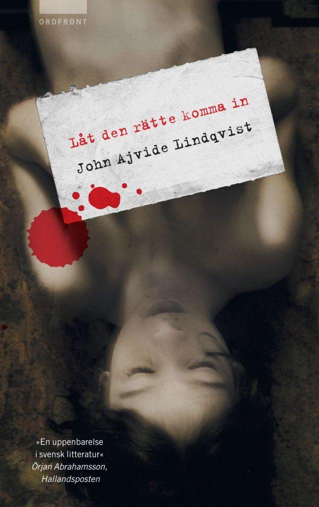 Låt den rätte komma in - John Ajvide Linqvist