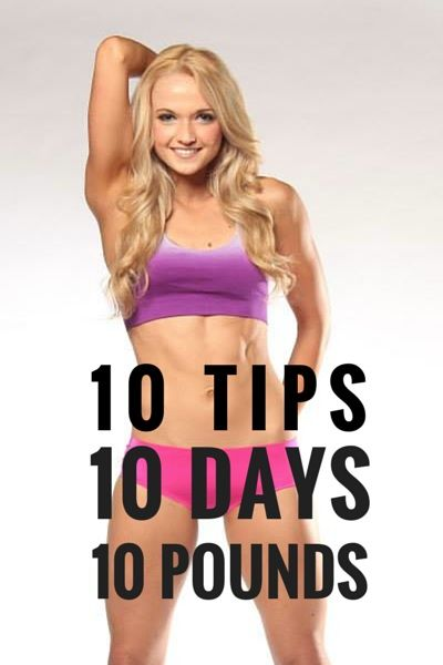 10 tips to lose 10 pounds in 10 days.