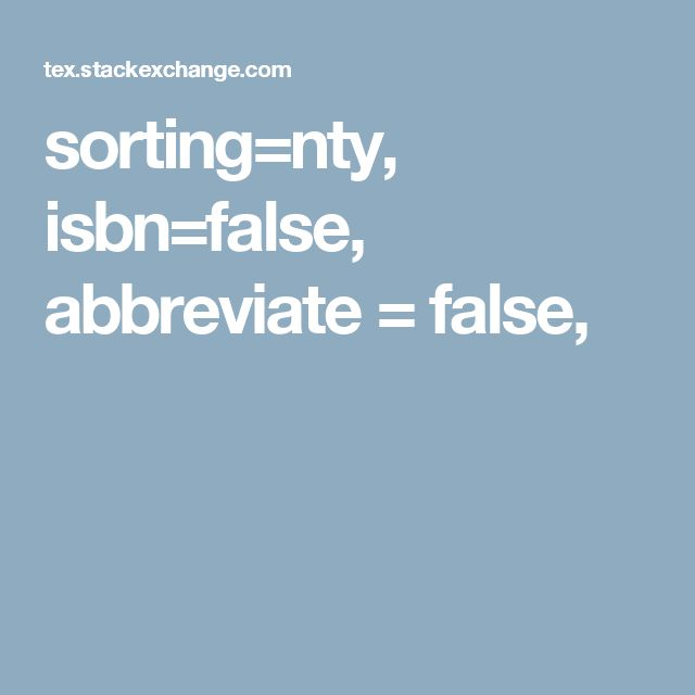 sorting=nty,     isbn=false,     abbreviate = false,