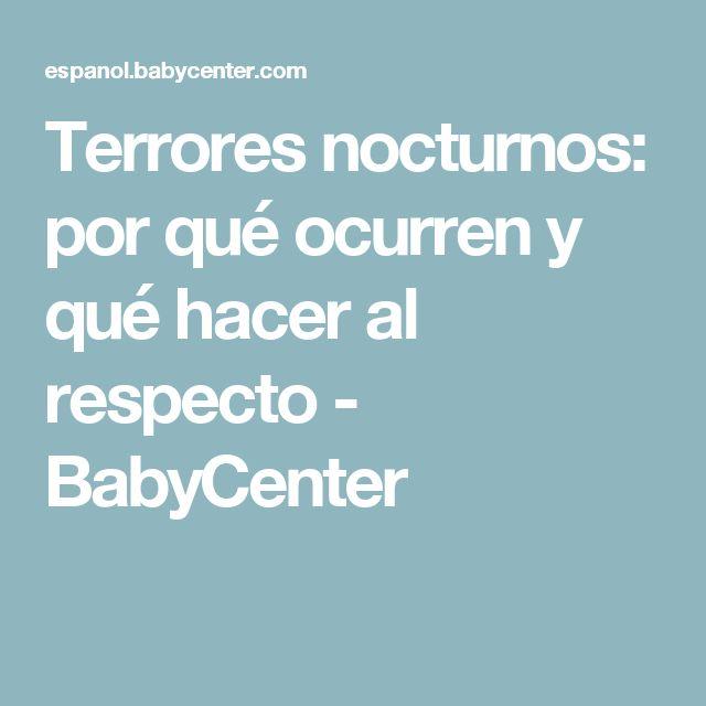 Terrores nocturnos: por qué ocurren y qué hacer al respecto - BabyCenter
