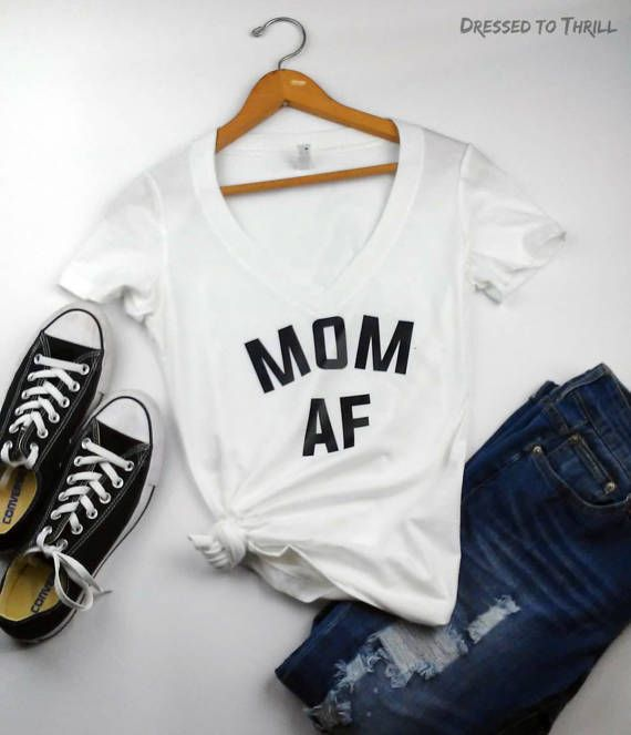 MOM AF – deep v-neck statement tee t-shirt momlife style graphic shirt
