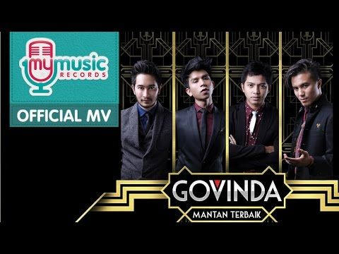 GOVINDA - Mantan Terbaik (Official Music Video) - YouTube