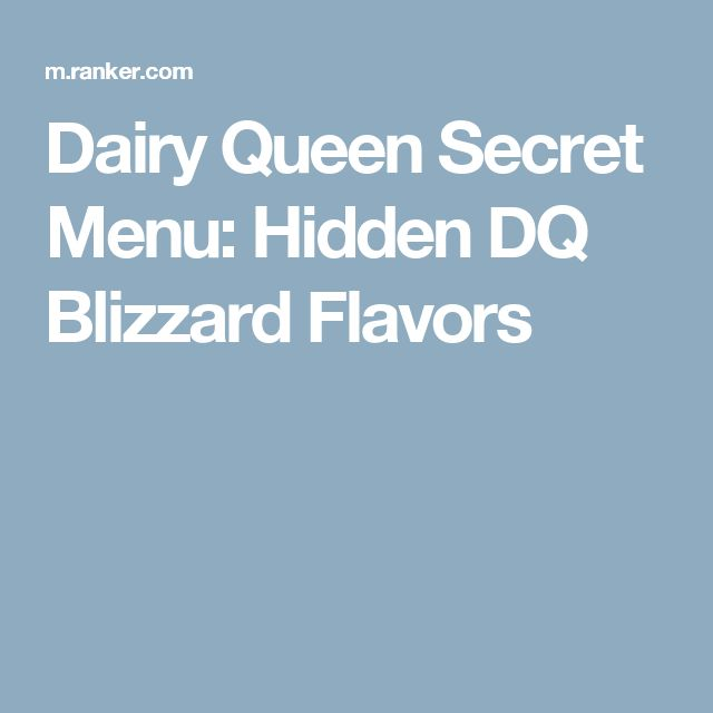 Dairy Queen Secret Menu: Hidden DQ Blizzard Flavors