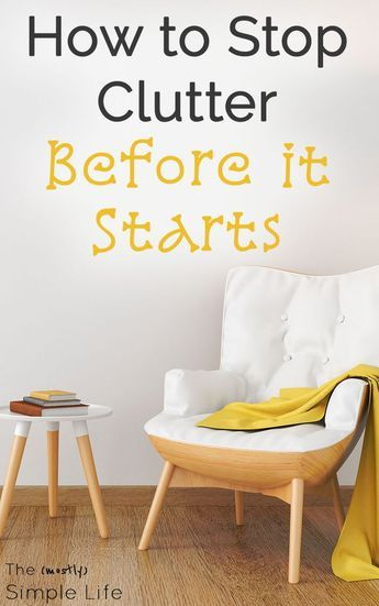 Stop Clutter Before it Starts | It's so hard to keep clutter under control. I feel like I'm constantly going through our house to declutter and get rid of things. These tips are definitely going to help me simplify our home! I really like the second hack about hand-me-downs... via @mostlysimple1