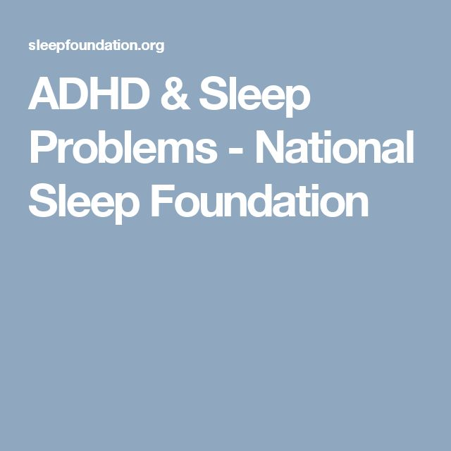 ADHD & Sleep Problems - National Sleep Foundation