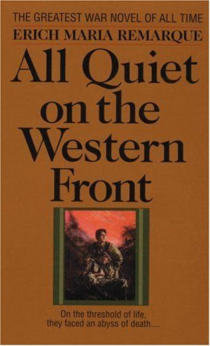 All Quiet on the Western Front by Erich Maria Remarque :: One of the best World War One novels ever written.