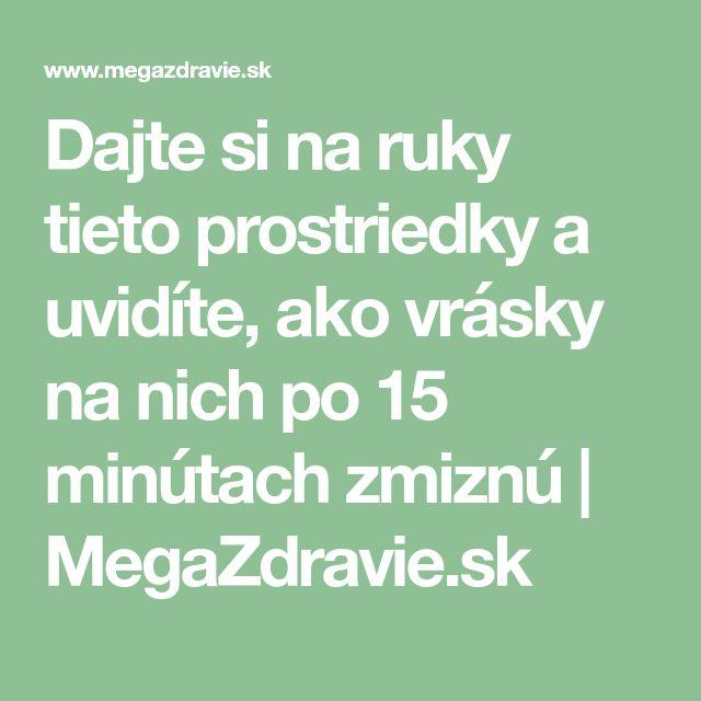 Dajte si na ruky tieto prostriedky a uvidíte, ako vrásky na nich po 15 minútach zmiznú | MegaZdravie.sk