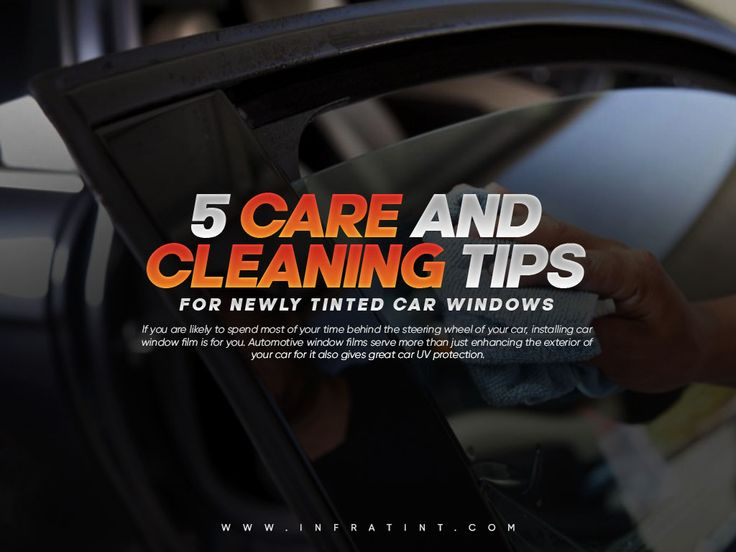 5 Care and Cleaning Tips for Newly Tinted Car Windows in
