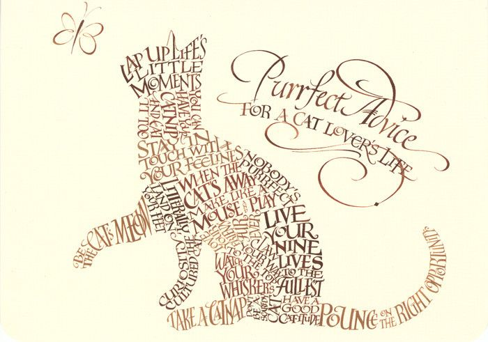 Purrfect Advice for a Cat Lover's Life by Holly Monroe calligraphy - also available for the cat's nemesis :)... the D**