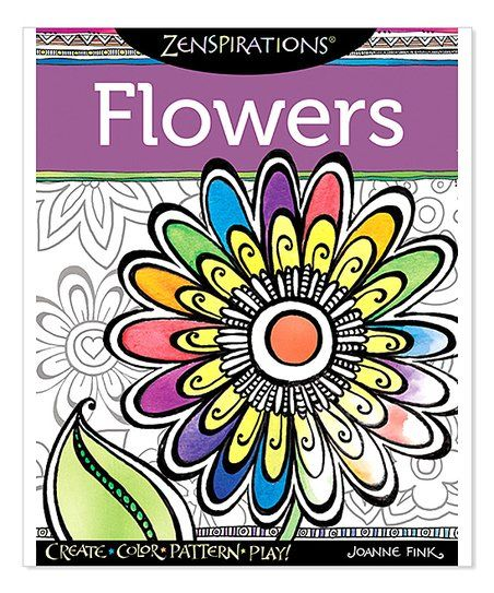This Extraordinary Coloring Activity Book Features 28 Whimsical Flower Designs Zenspirations Artist Joanne Fink Reveals Her Easy Learn Techniques For