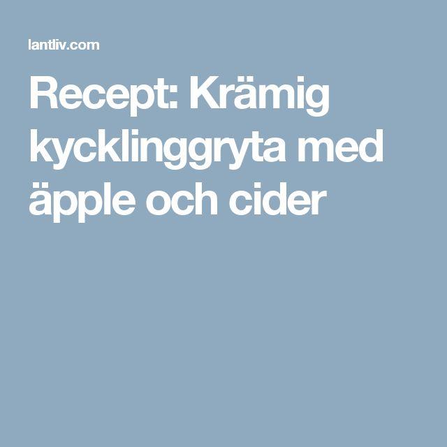 Recept: Krämig kycklinggryta med äpple och cider