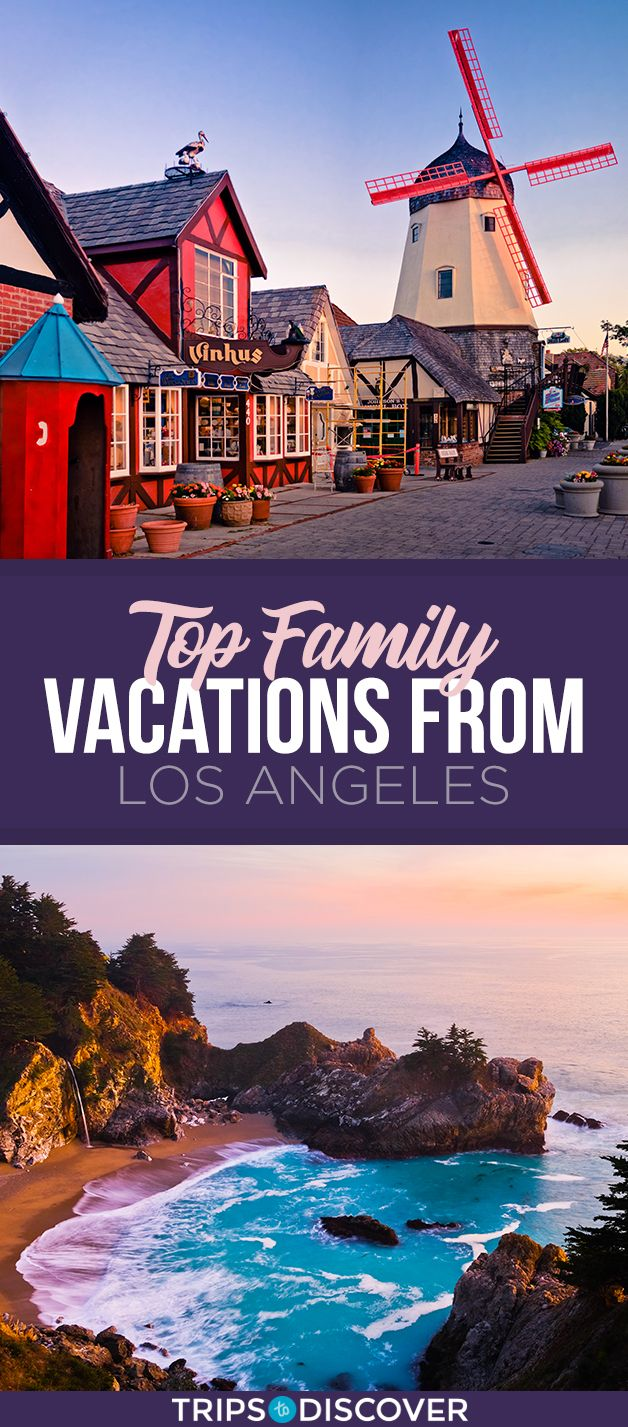 Top 10 Family Vacations From Los Angeles Top 10 Family Vacations Top Family Vacations Family Travel Destinations