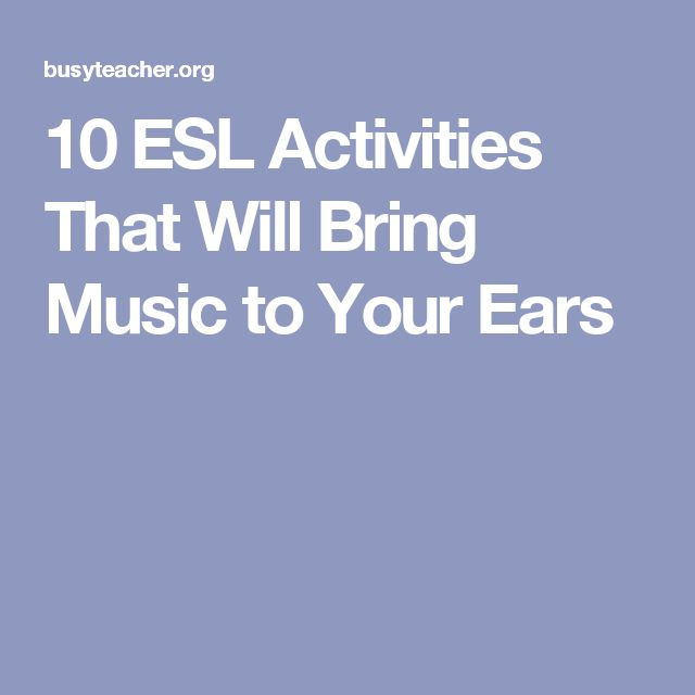 10 ESL Activities That Will Bring Music to Your Ears