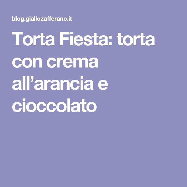Torta Fiesta: torta con crema all'arancia e cioccolato