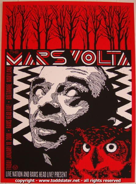 The Mars Volta silkscreen concert poster (click image for more detail) Artist: Todd Slater Venue: Ram's Head Live Location: Baltimore, MD Concert Date: 1/18/2008 Edition: signed and numbered out of 20
