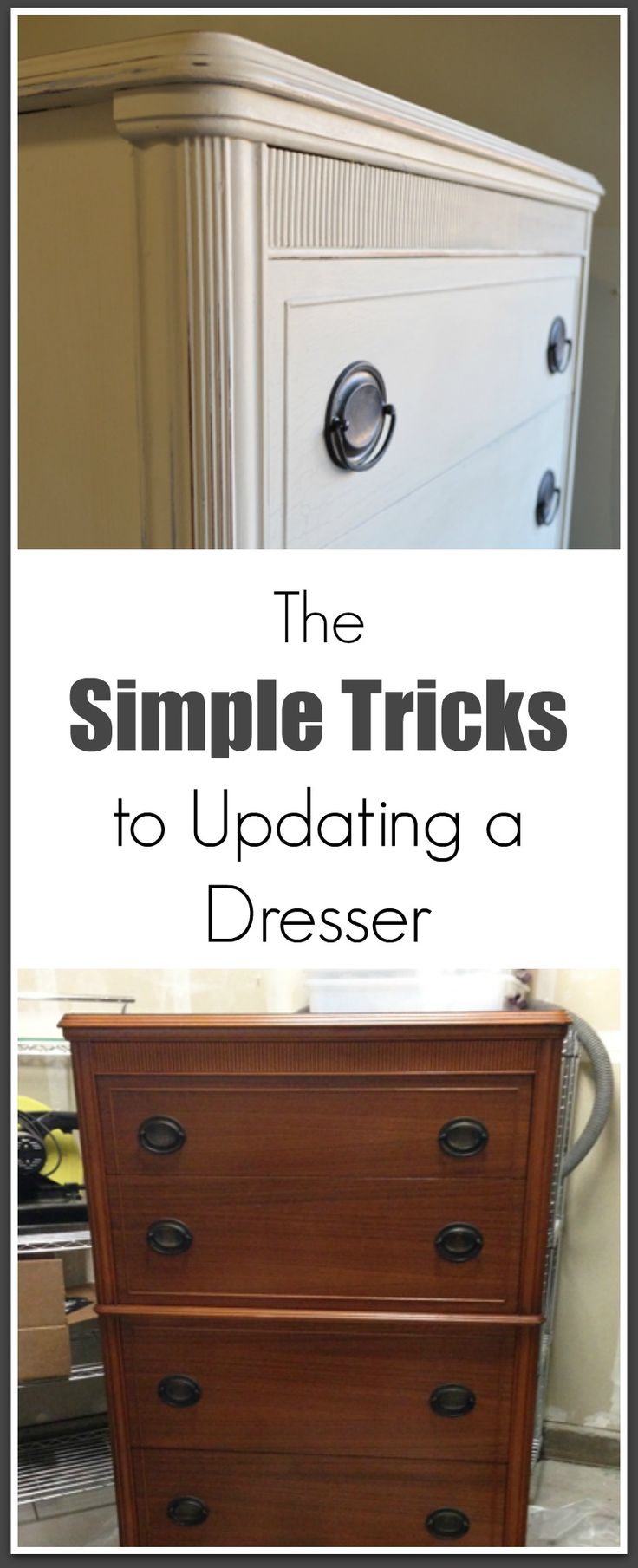 A few key things are required to take an old, used piece of furniture and make it look new. If you're going to update a dresser, do it right.