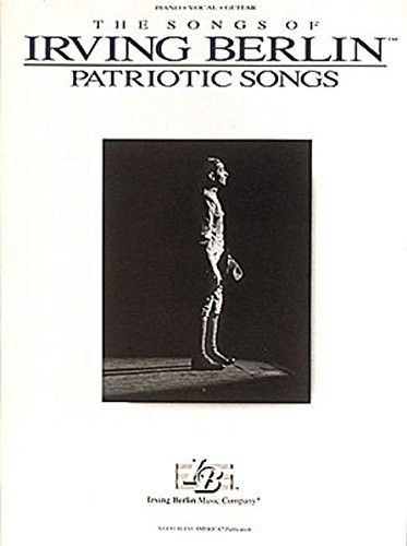 The Songs of Irving Berlin : Patriotic Songs