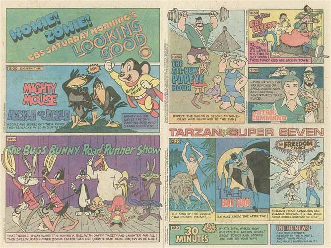 1979 CBS Saturday Morning Cartoons, Advertisement in Comic Books, Featuring: 1979 CBS Saturday Morning Cartoons Advertisement, in TV Guide (?), Featuring: Mighty Mouse, Heckle and Jeckle, Bugs Bunny, Roadrunner, Popeye, Fat Albert, Jason of Star Command, Tarzan, Batman, Freedom Force