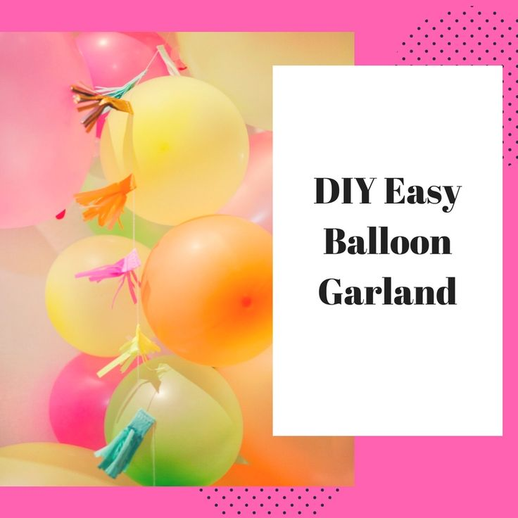 Easy DIY balloon Garland- perfect for any occasion, using any size balloons and any colour combo you can dream of.