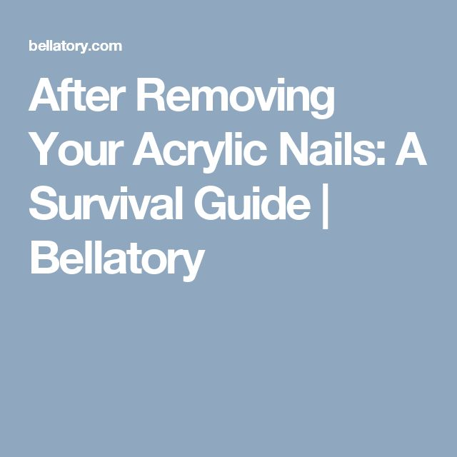 After Removing Your Acrylic Nails: A Survival Guide | Bellatory