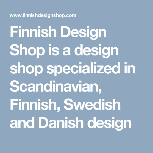 Finnish Design Shop is a design shop specialized in Scandinavian, Finnish, Swedish and Danish design