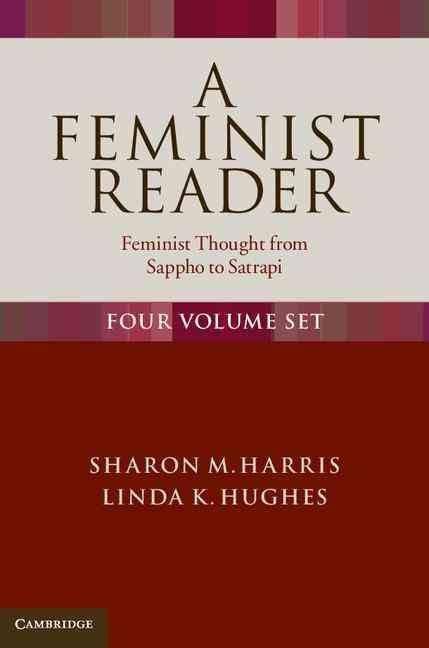 A feministist reader : feminist thought from Sappho to Satrapi . - Cambridge universty press, 2013 http://bu.univ-angers.fr/rechercher/description?notice=000818417