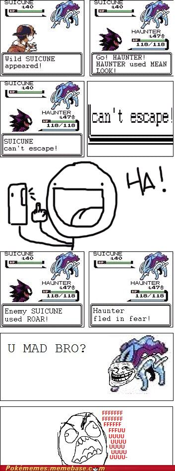 Pokemon!! Haha happens all the time!! Sorry for the swearing, I couldn't resist posting!