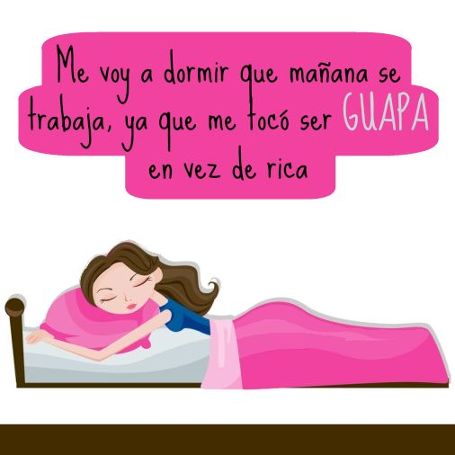 Me voy a dormir que mañana se trabaja, ya que me tocó ser #Guapa en vez de rica... #Citas #Frases @Candidman