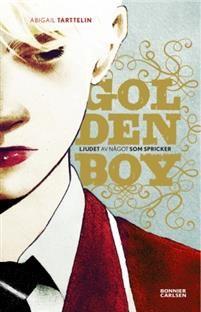 http://www.adlibris.com/se/organisationer/product.aspx?isbn=9163892685 | Titel: Golden Boy - Författare: Abigail Tarttelin - ISBN: 9163892685 - Pris: 149 kr
