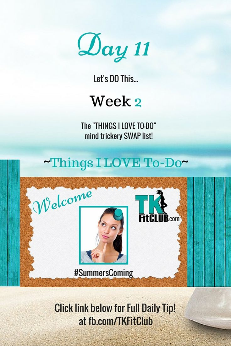 Things I #Love To-do #list TKFitClub Bikini Ready Countdown.#SummersComing #Accountability #fitfam #getfit #weightloss #Challenge #nutrition #eatclean #workouts