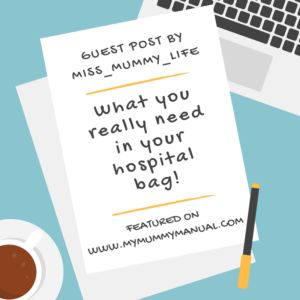 Guest Post -What you really need in your hospital bag!