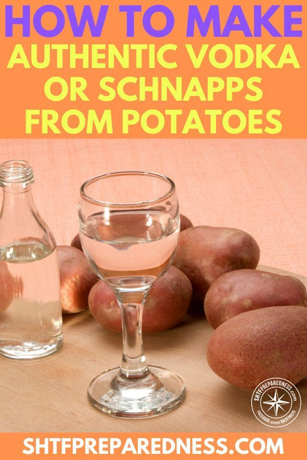 How To Make Authentic Vodka Or Schnapps From Potatoes See How To Make Your Very Own Vodka Or Schnapps At Home For Che In 2020 Liquor Recipes Schnapps Homemade Alcohol