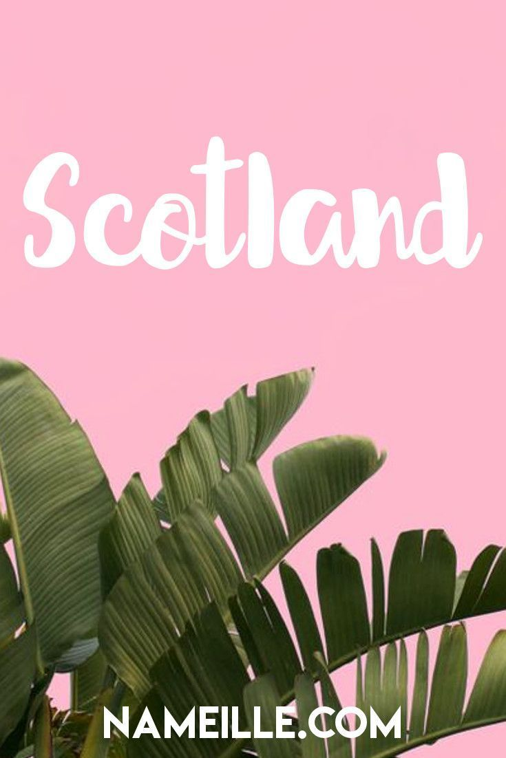 Scotland I Cool & Unique Baby Names for Girls I Nameille.com