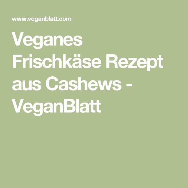 Veganes Frischkäse Rezept aus Cashews - VeganBlatt
