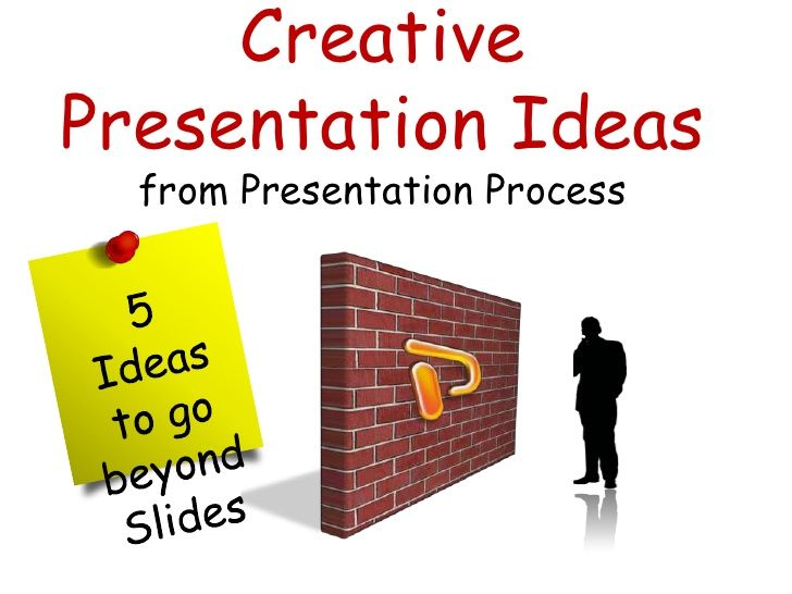 best creative presentation ideas ideas power 5 creative presentation ideas from presentation process slideshare net