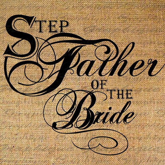 STEPFATHER of the BRIDE Text Word Marriage Bridal by Graphique, $1.00